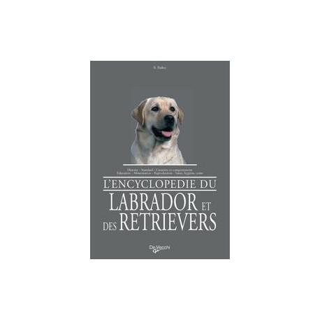 L'encyclopédie du Labrador et des Retrievers