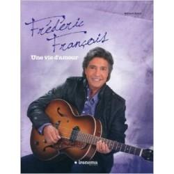 FREDERIC FRANCOIS, UNE VIE D'AMOUR