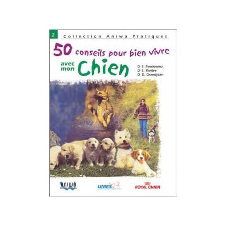 50 CONSEILS POUR BIEN VIVRE AVEC SON CHIEN