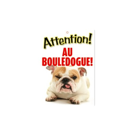 "Panneau ""Attention au bouledogue """