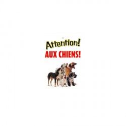 """Panneau """"Attention aux chiens """""""
