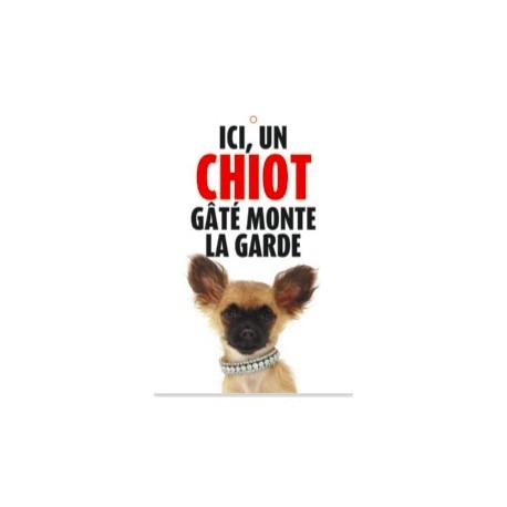 """Panneau """"Attention au chihuahua gâté"""""""