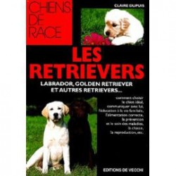 Les retrievers - collections chiens de race