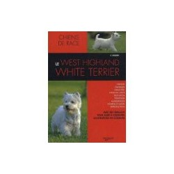Le west highland white terrier - collection chiens de race
